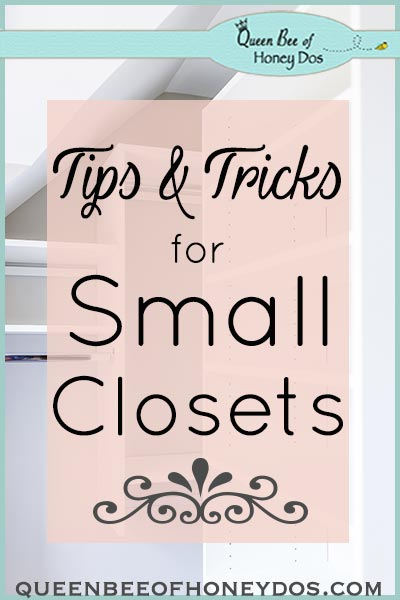 Small Closets Tips and Tricks - Lots of ideas for getting the most space from your small closets!