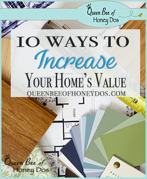 10 ways to Increase your home's value - DIY - real estate - how to