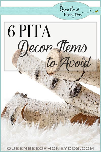 6 PITA Decor Items to Avoid - We all use them, either straight up for #decor or in our #DIY projects. But, should we?