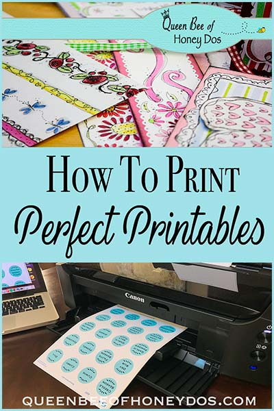 How To Print Perfect Printables - Details on how I get professional printables all from the comfort of my home! #crafts #printables #DIY #queenbeeofhoneydos